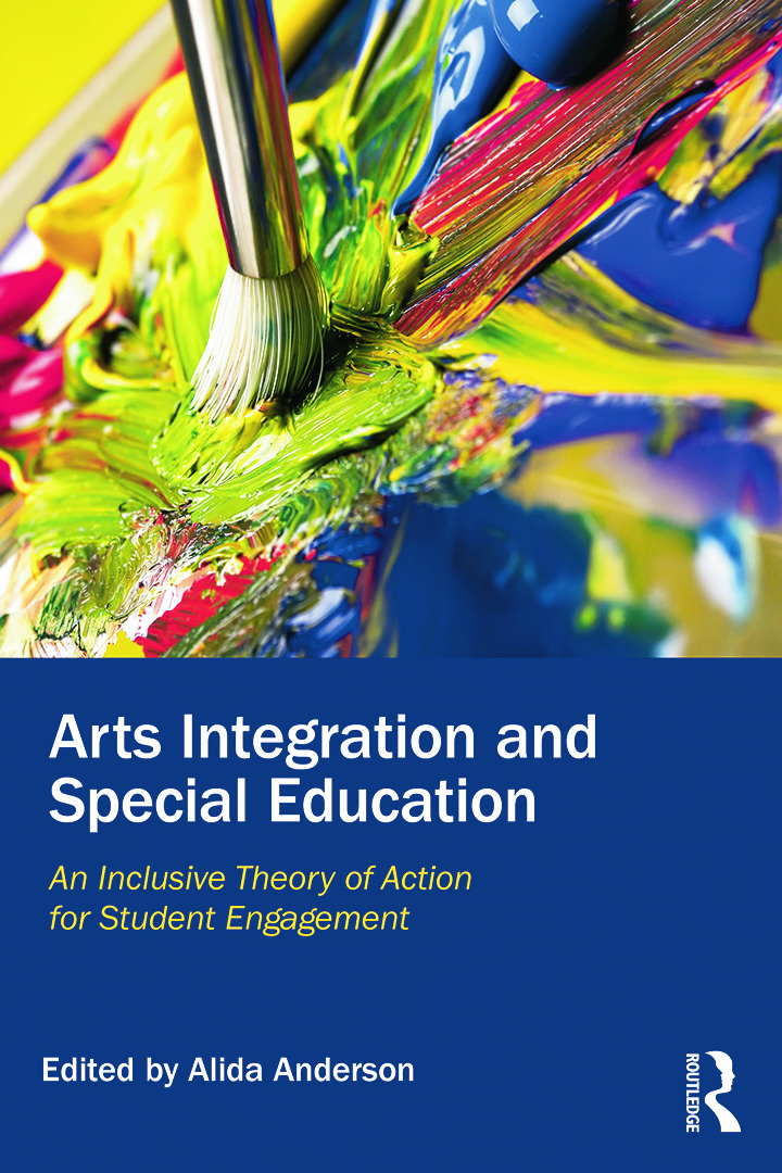 Arts Integration and Special Education: An Inclusive Theory of Action for Student Engagement, 1st Edition (Paperback) book cover