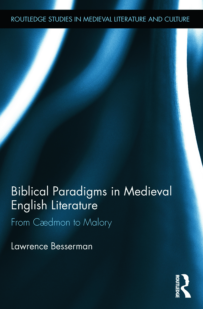 Biblical Paradigms in Medieval English Literature: From Cædmon to Malory, 1st Edition (e-Book) book cover