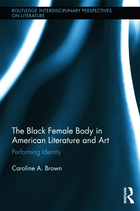 The Black Female Body in American Literature and Art: Performing Identity (Paperback) book cover