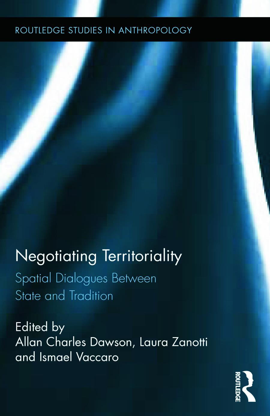 Negotiating Territoriality: Spatial Dialogues Between State and Tradition, 1st Edition (Hardback) book cover