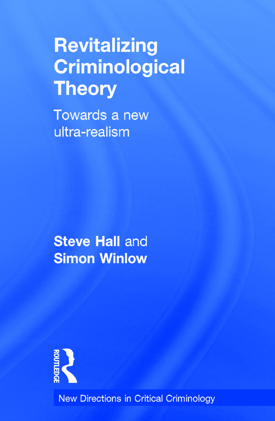 Revitalizing Criminological Theory:: Towards a new Ultra-Realism, 1st Edition (Hardback) book cover