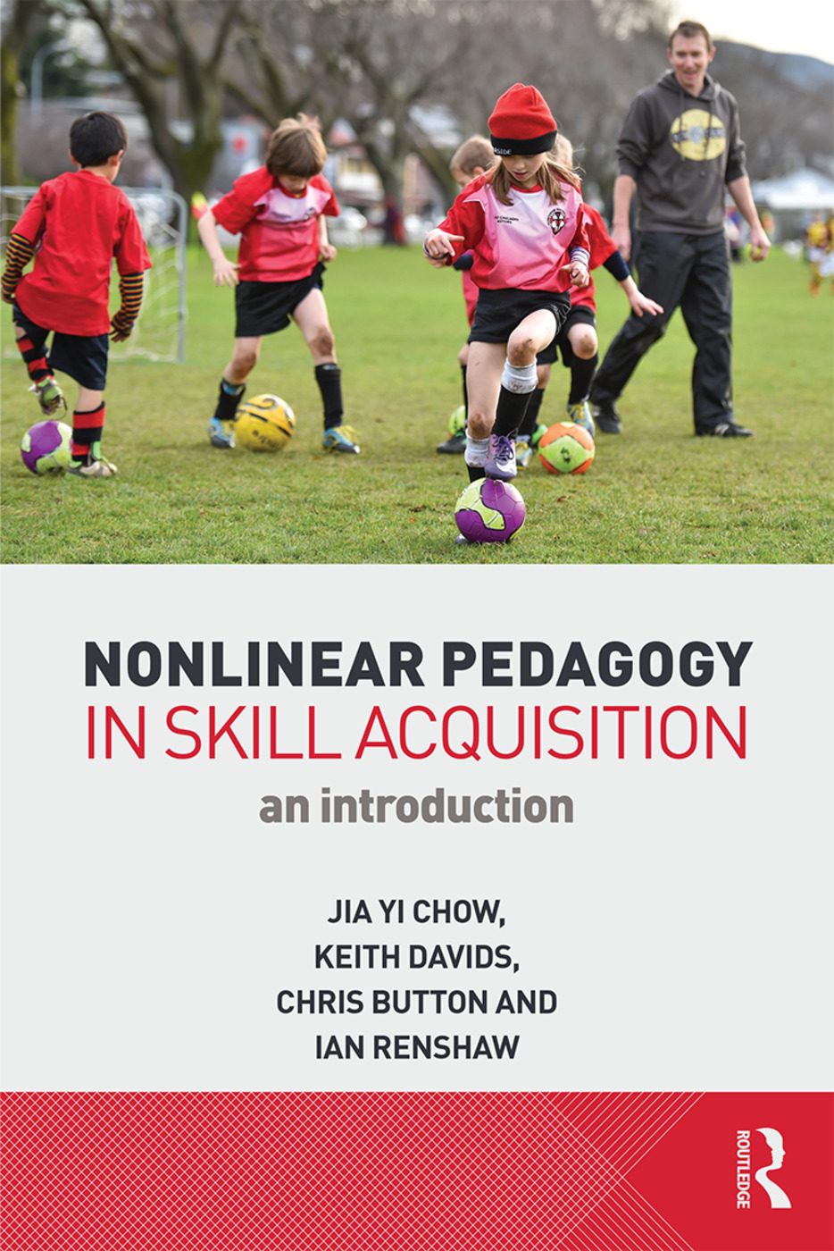 Nonlinear Pedagogy in Skill Acquisition: An Introduction, 1st Edition (Paperback) book cover
