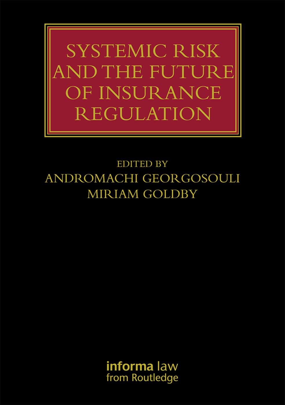 Systemic Risk and the Future of Insurance Regulation book cover