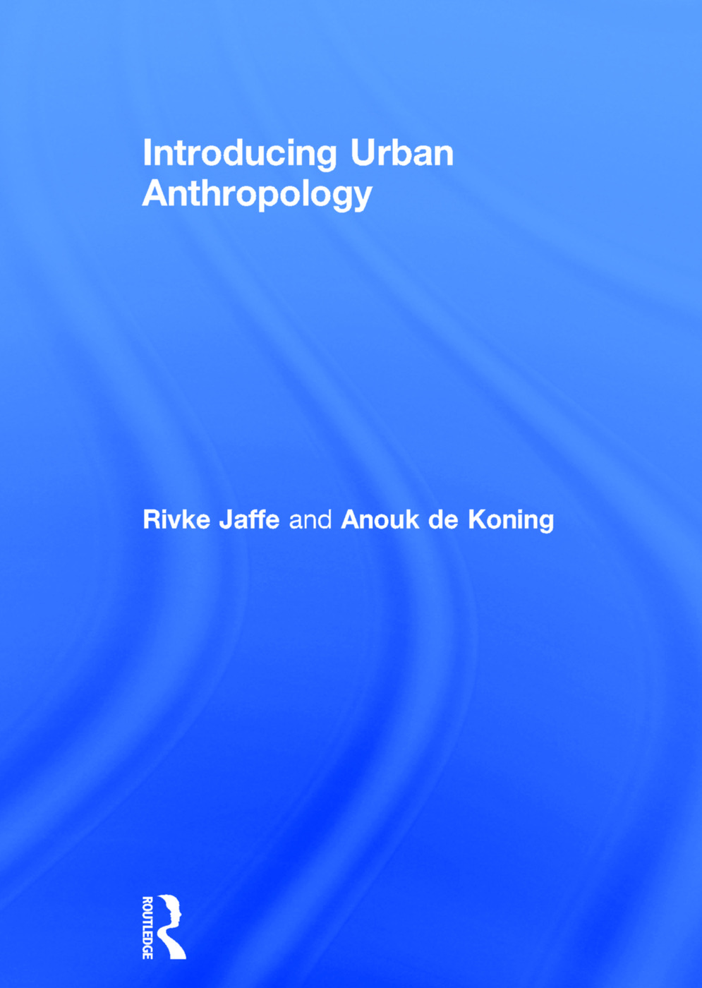 Introducing Urban Anthropology: 1st Edition (Hardback) book cover