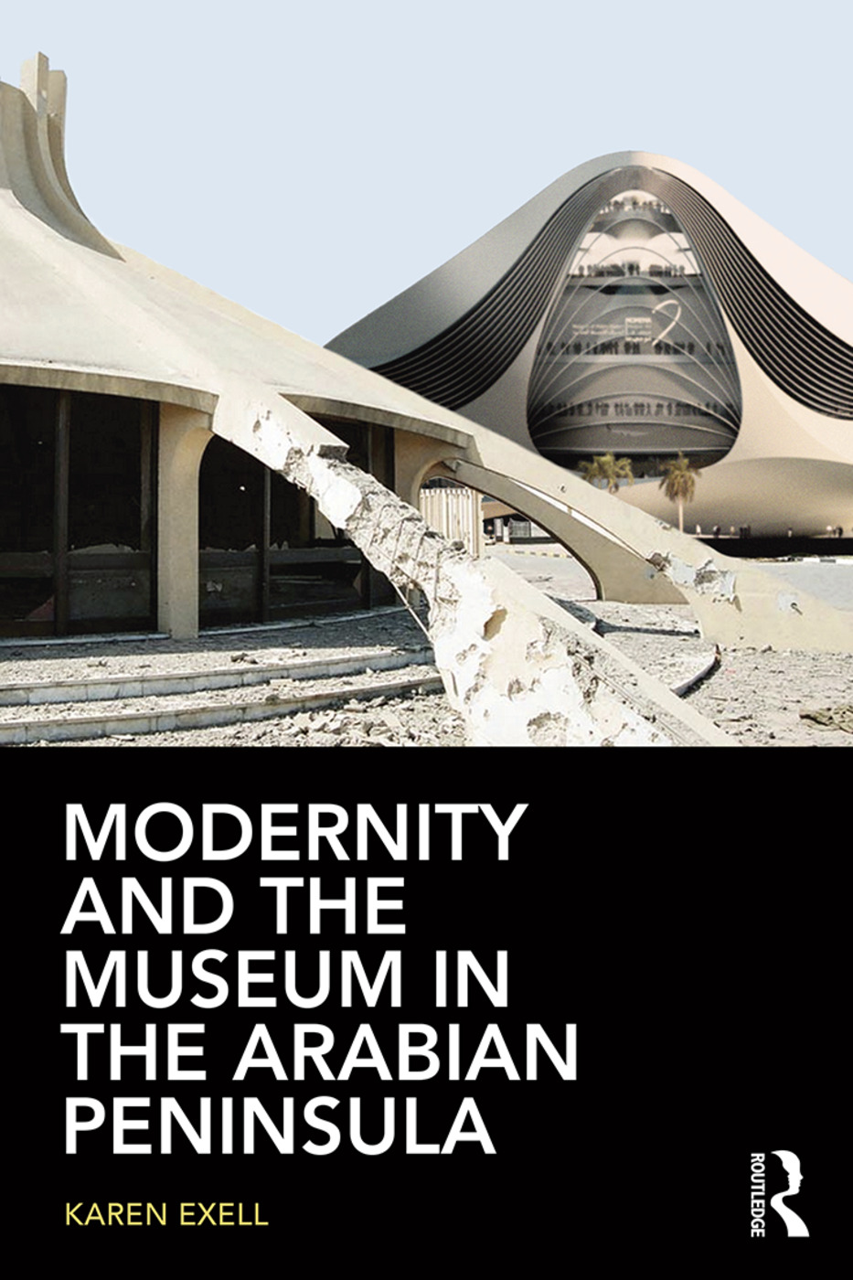 Modernity and the Museum in the Arabian Peninsula (Paperback) book cover