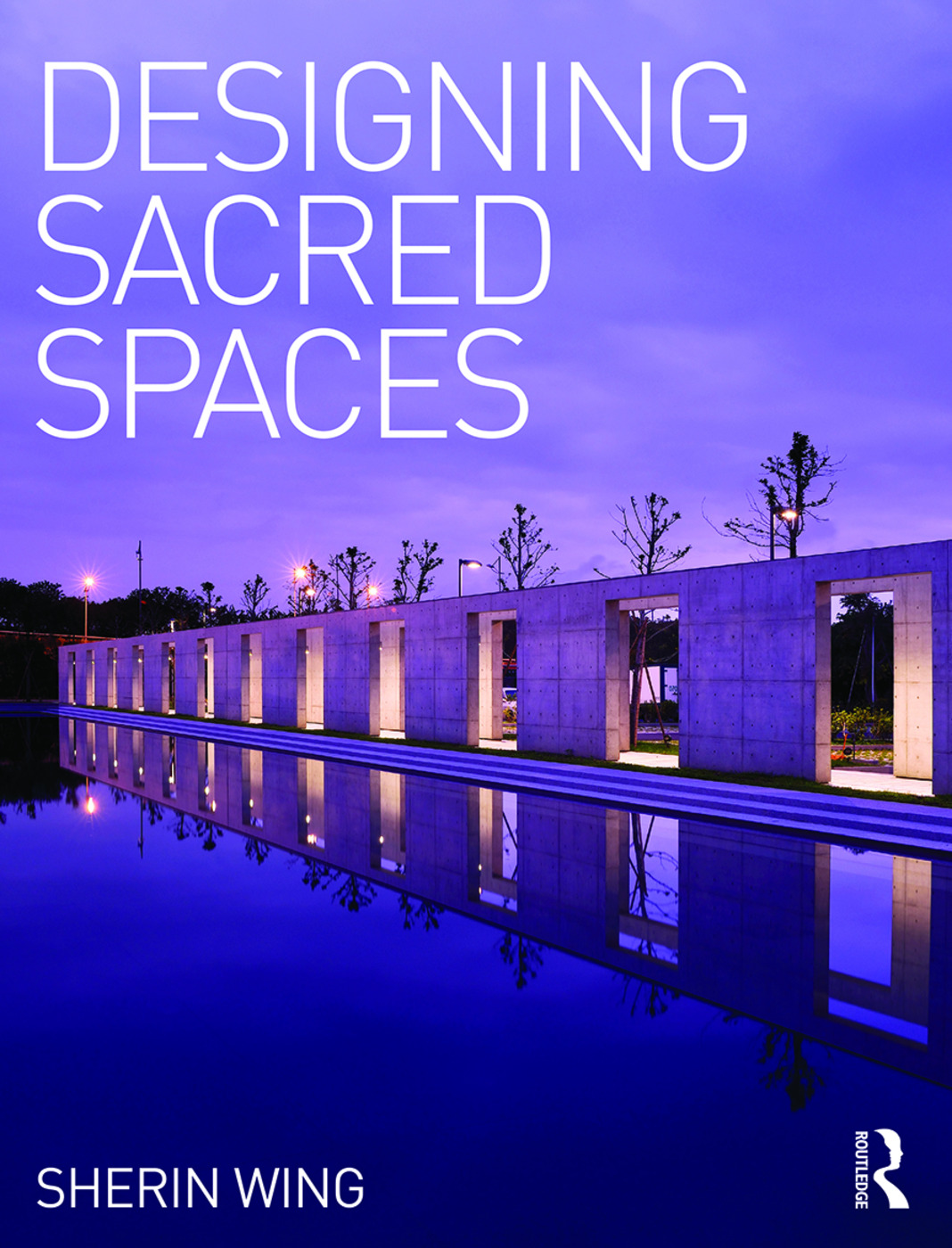 Designing Sacred Spaces: 1st Edition (Hardback) book cover
