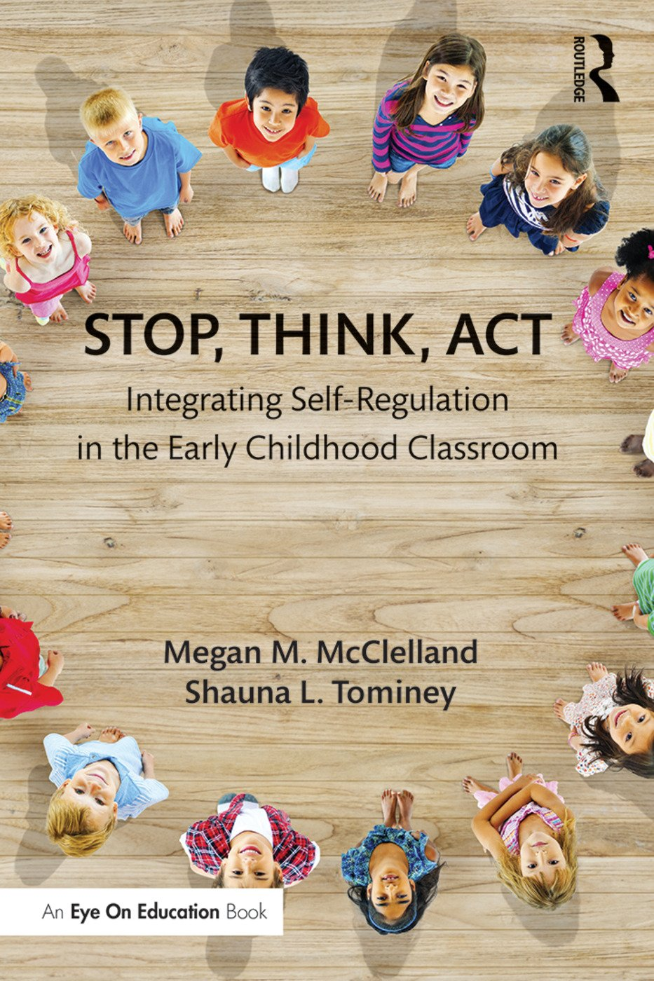 Stop, Think, Act: Integrating Self-Regulation in the Early Childhood Classroom (Paperback) book cover