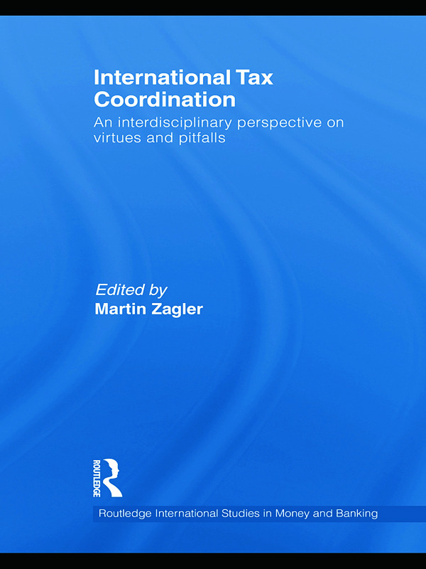 International Tax Coordination: An Interdisciplinary Perspective on Virtues and Pitfalls book cover