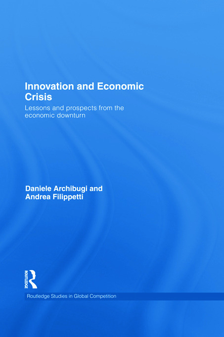 Innovation and Economic Crisis: Lessons and Prospects from the Economic Downturn, 1st Edition (Paperback) book cover
