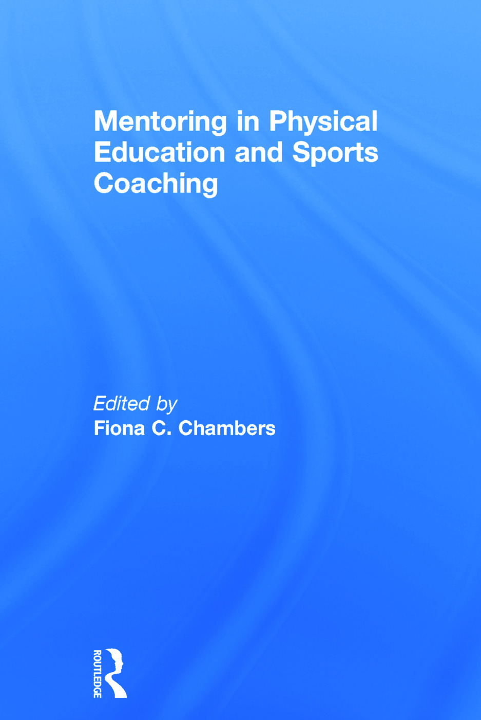 Mentoring in Physical Education and Sports Coaching book cover