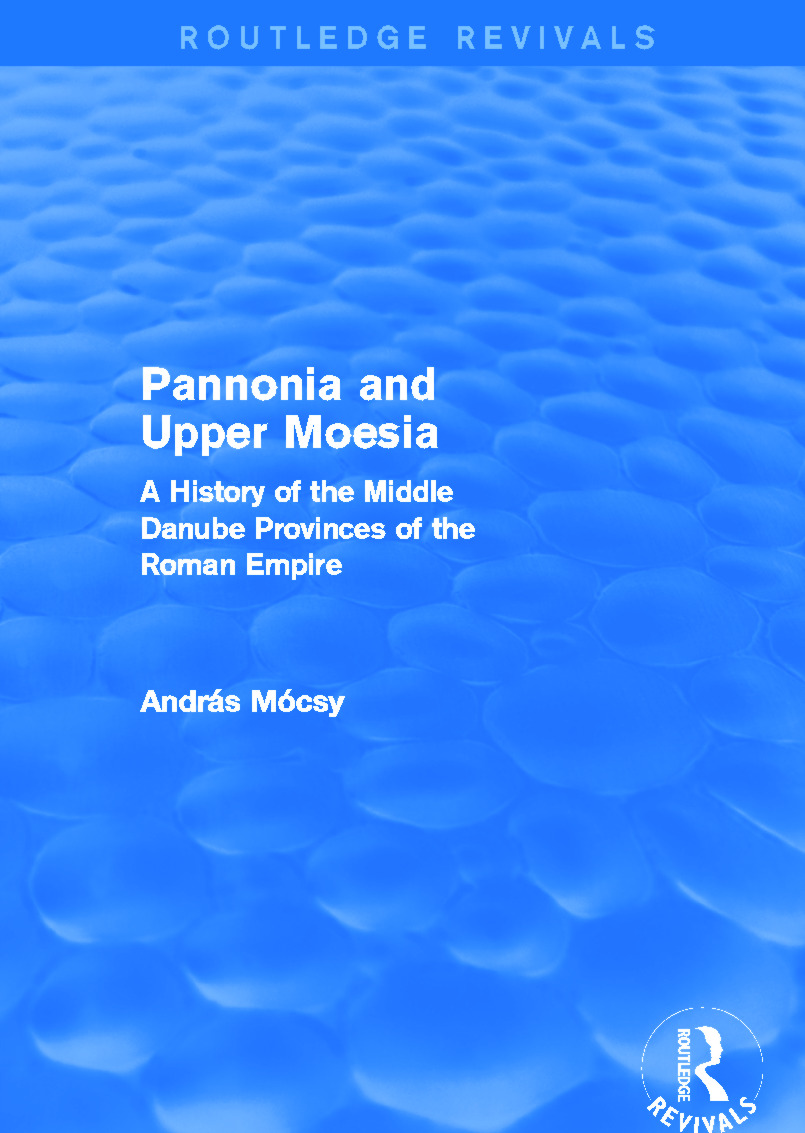 Pannonia and Upper Moesia (Routledge Revivals)