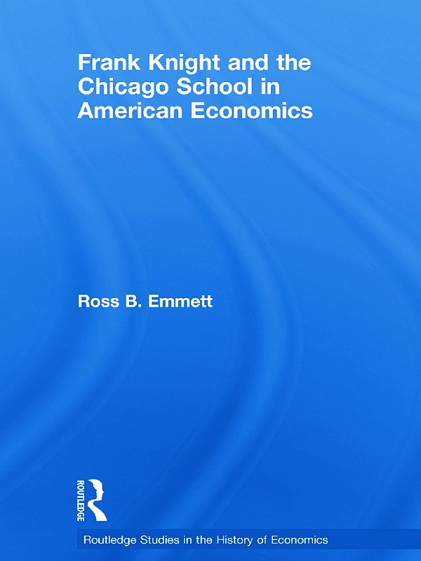 Frank Knight and the Chicago School in American Economics: 1st Edition (Paperback) book cover