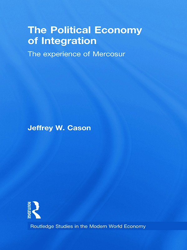 The Political Economy of Integration: The Experience of Mercosur, 1st Edition (Paperback) book cover
