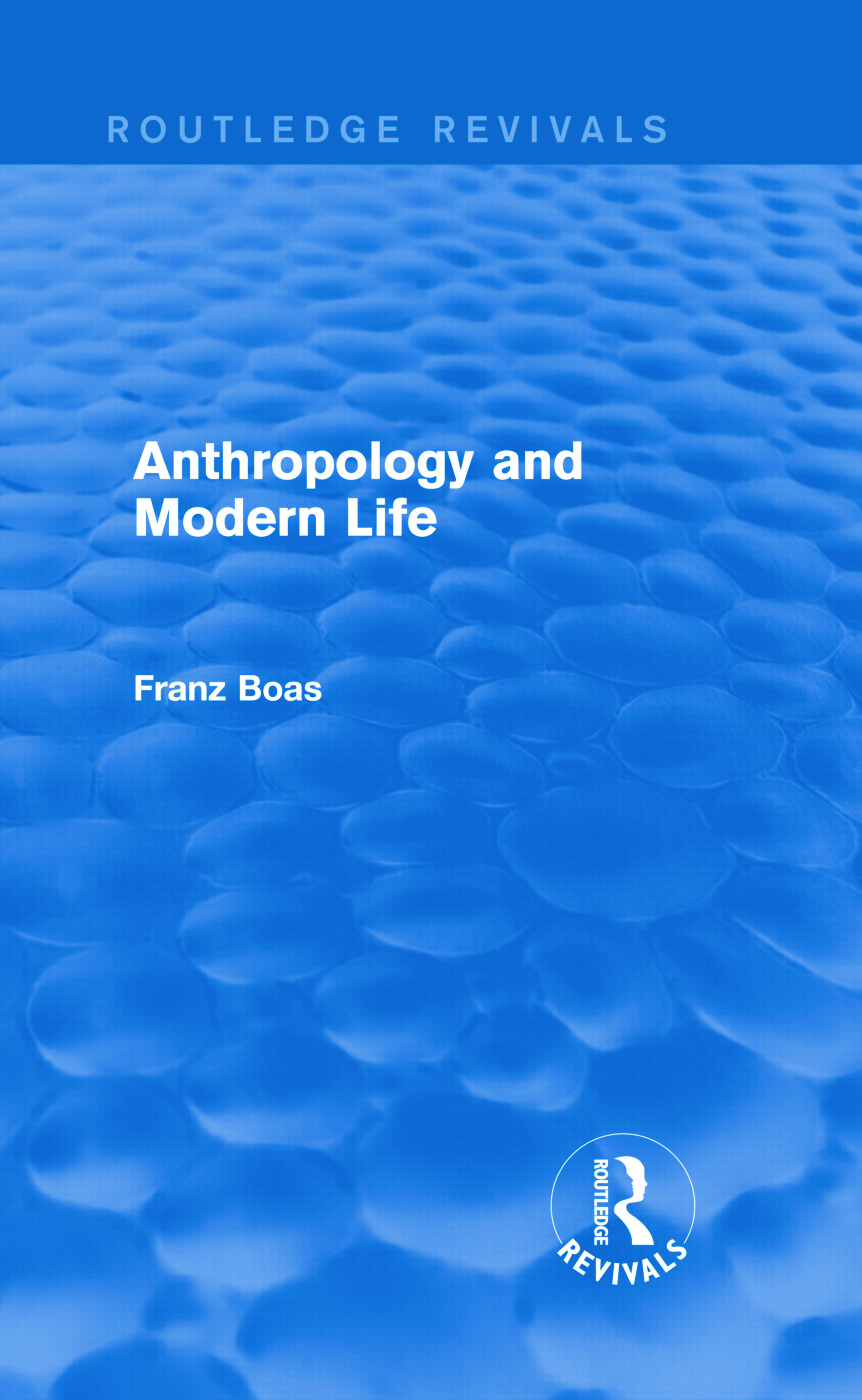 Anthropology and Modern Life (Routledge Revivals): 1st Edition (Hardback) book cover