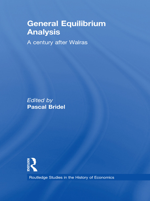 General Equilibrium Analysis: A Century after Walras (Hardback) book cover