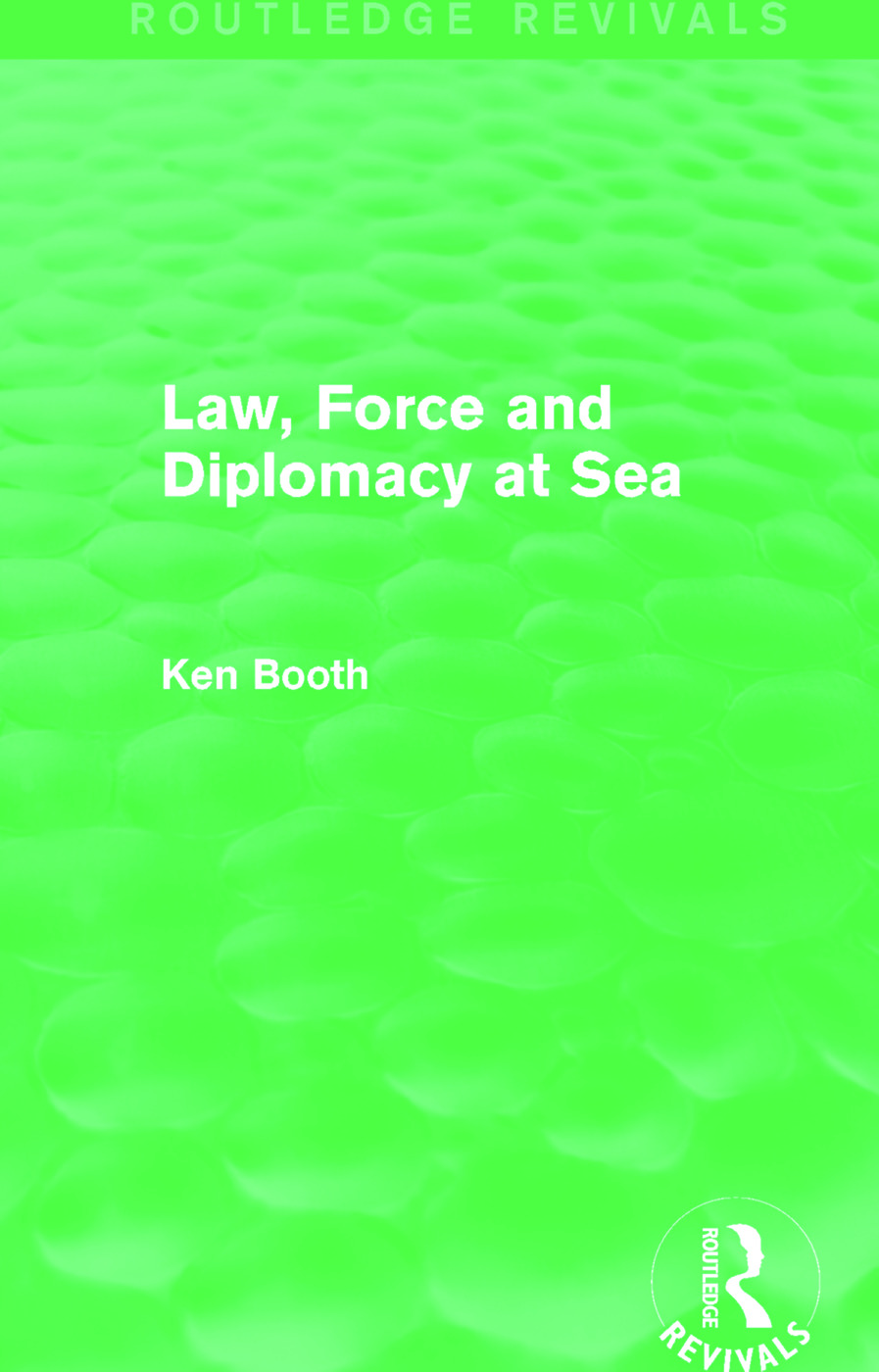 Law, Force and Diplomacy at Sea (Routledge Revivals): 1st Edition (Hardback) book cover