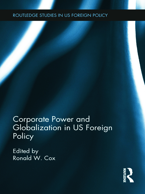 Corporate Power and Globalization in US Foreign Policy: 1st Edition (Paperback) book cover