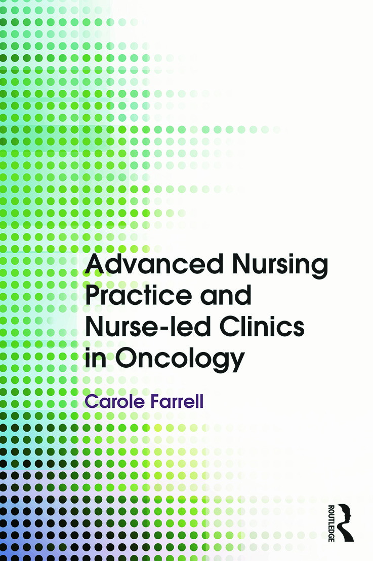 Advanced Nursing Practice and Nurse-led Clinics in Oncology book cover