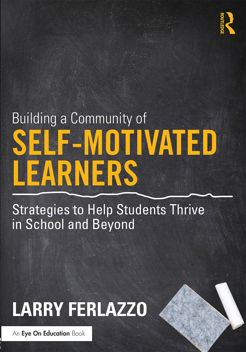 Building a Community of Self-Motivated Learners: Strategies to Help Students Thrive in School and Beyond book cover
