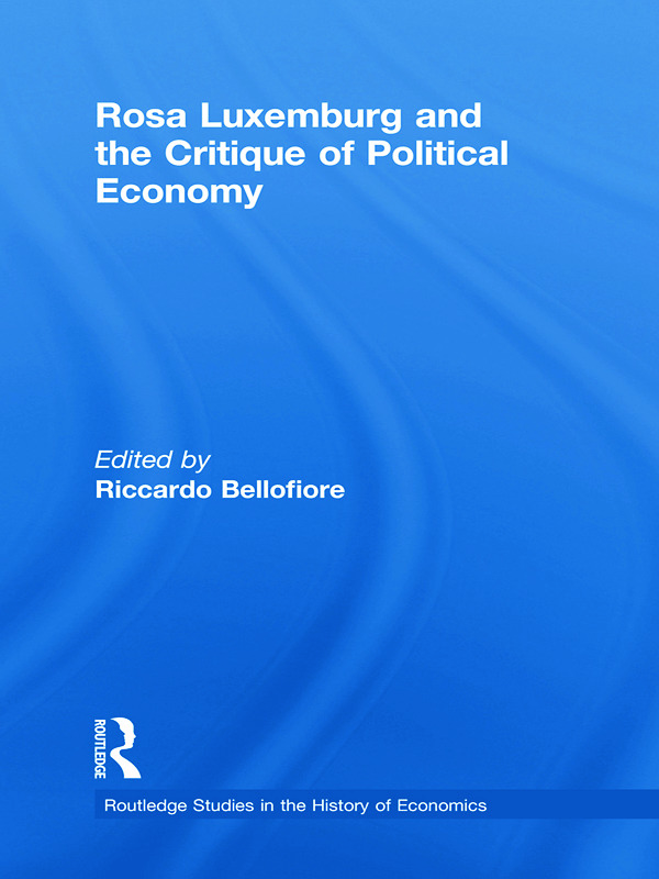 Rosa Luxemburg and the Critique of Political Economy