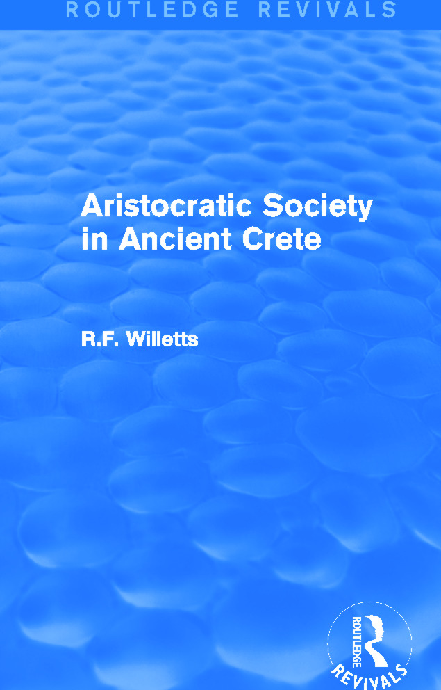 Aristocratic Society in Ancient Crete (Routledge Revivals): 1st Edition (Hardback) book cover