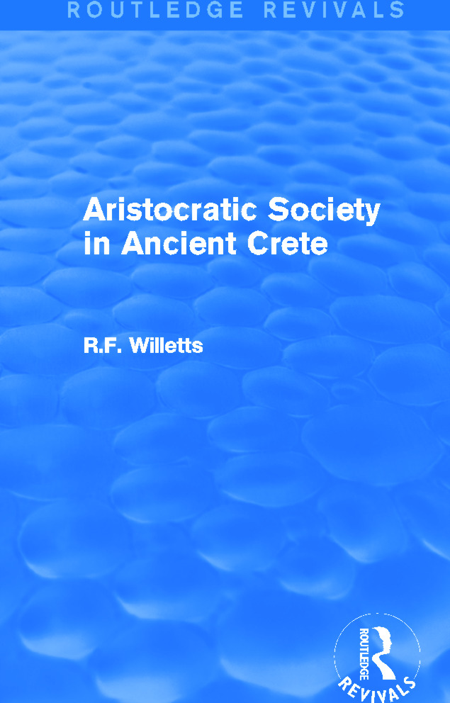 Aristocratic Society in Ancient Crete (Routledge Revivals): 1st Edition (e-Book) book cover