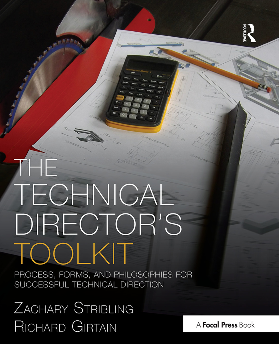 The Technical Director's Toolkit: Process, Forms, and Philosophies for Successful Technical Direction (Paperback) book cover