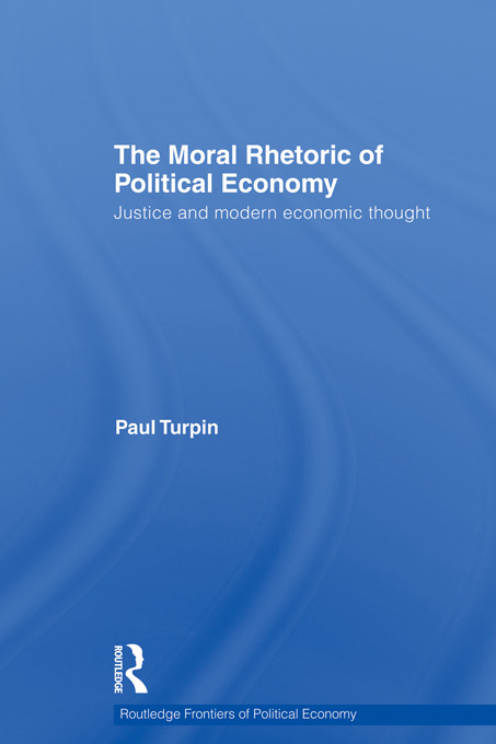 The Moral Rhetoric of Political Economy: Justice and Modern Economic Thought (Hardback) book cover