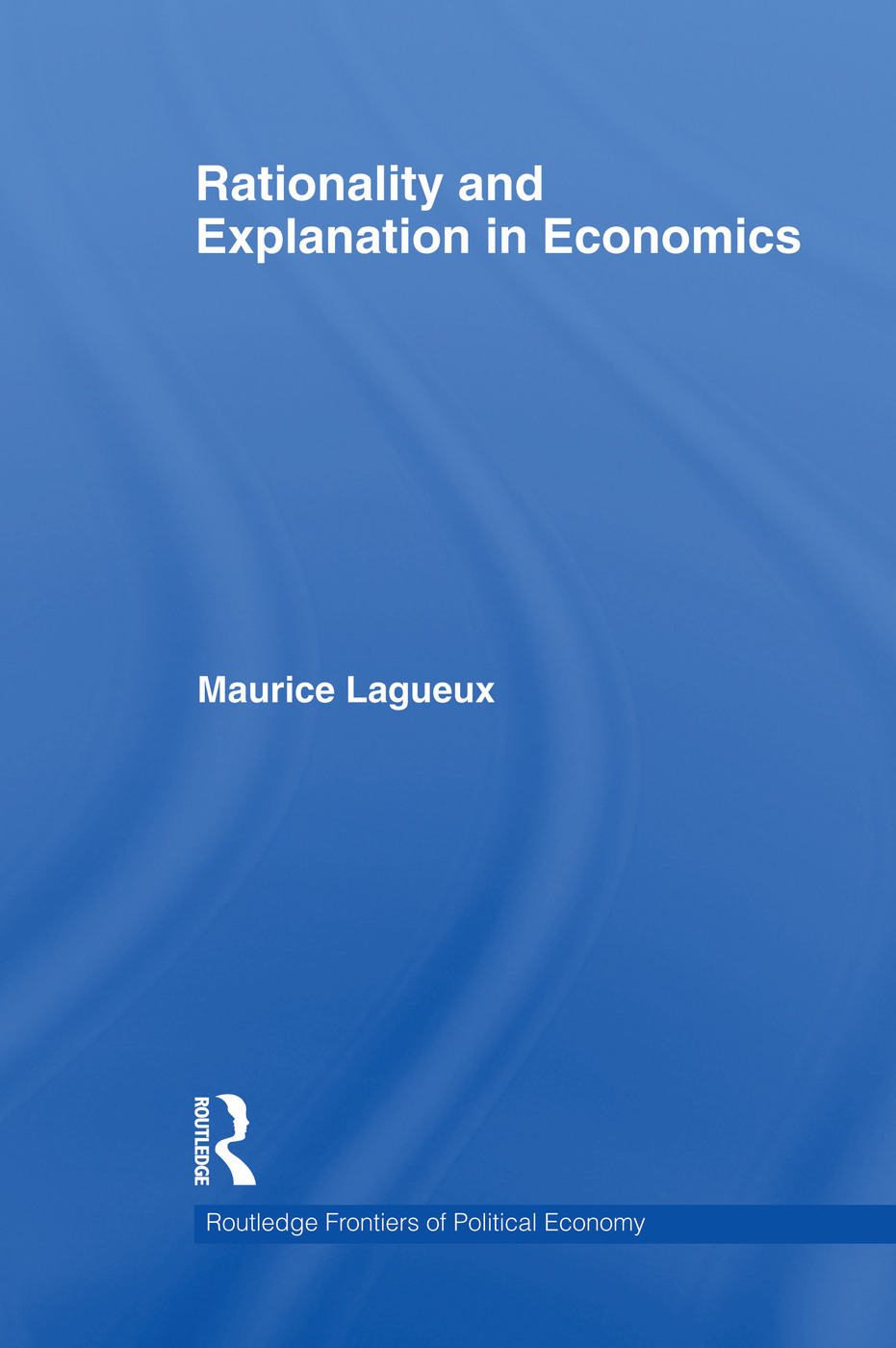 Rationality and Explanation in Economics (Paperback) book cover