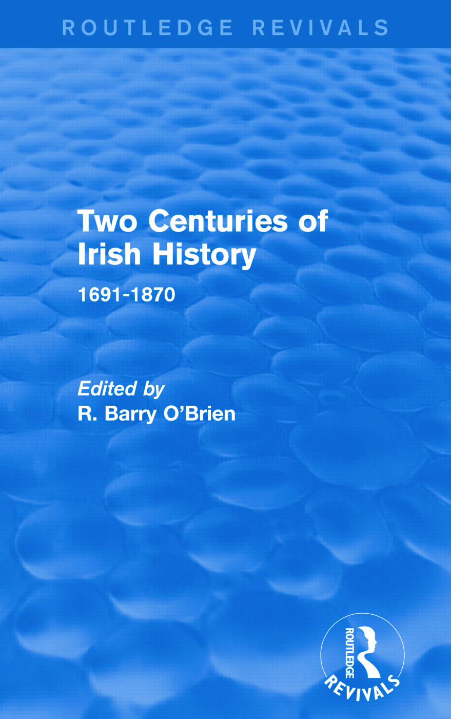 Two Centuries of Irish History (Routledge Revivals): 1691-1870, 1st Edition (Paperback) book cover