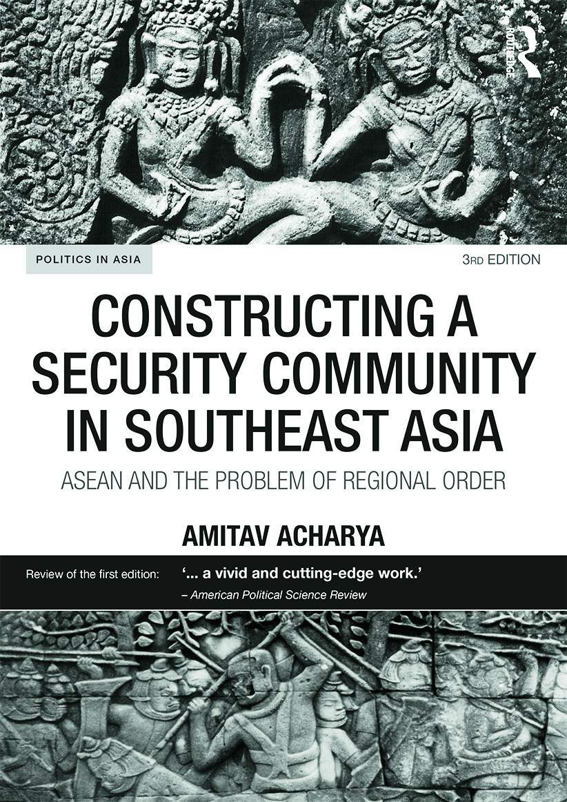 Constructing a Security Community in Southeast Asia: ASEAN and the Problem of Regional Order book cover