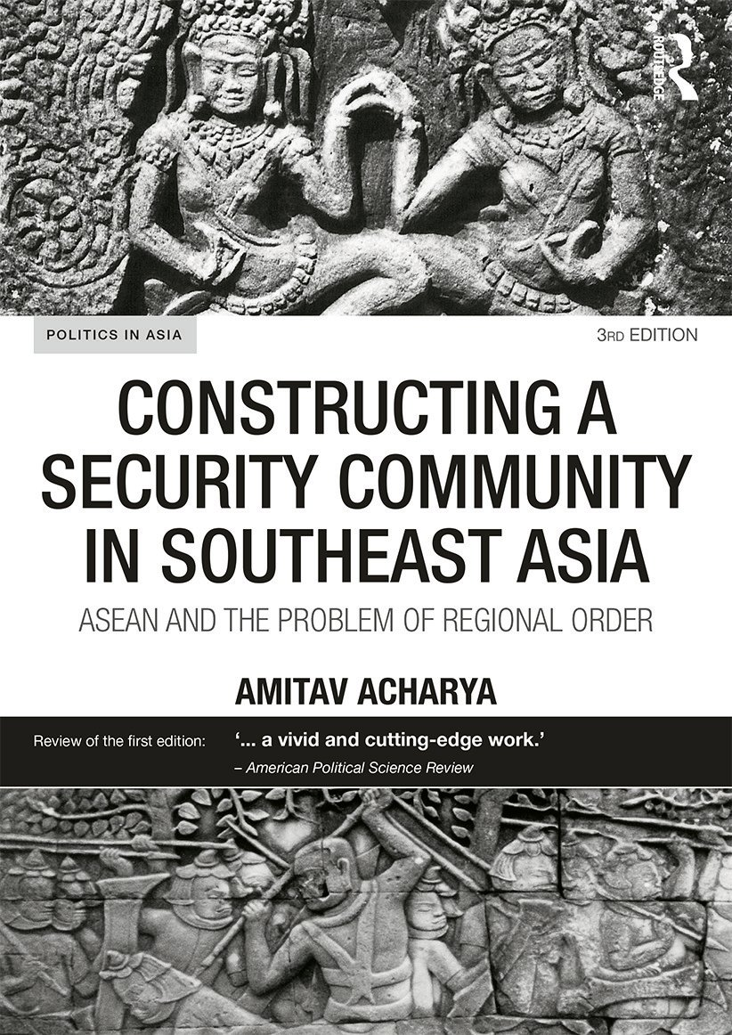 Constructing a Security Community in Southeast Asia: ASEAN and the Problem of Regional Order, 3rd Edition (Paperback) book cover