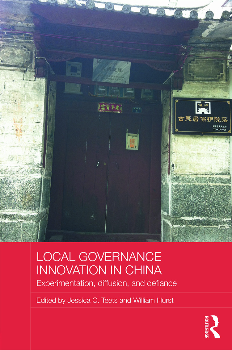 Local Governance Innovation in China: Experimentation, Diffusion, and Defiance (Hardback) book cover