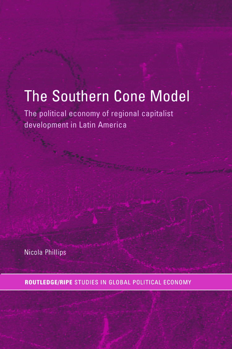 The Southern Cone Model: The Political Economy of Regional Capitalist Development in Latin America book cover