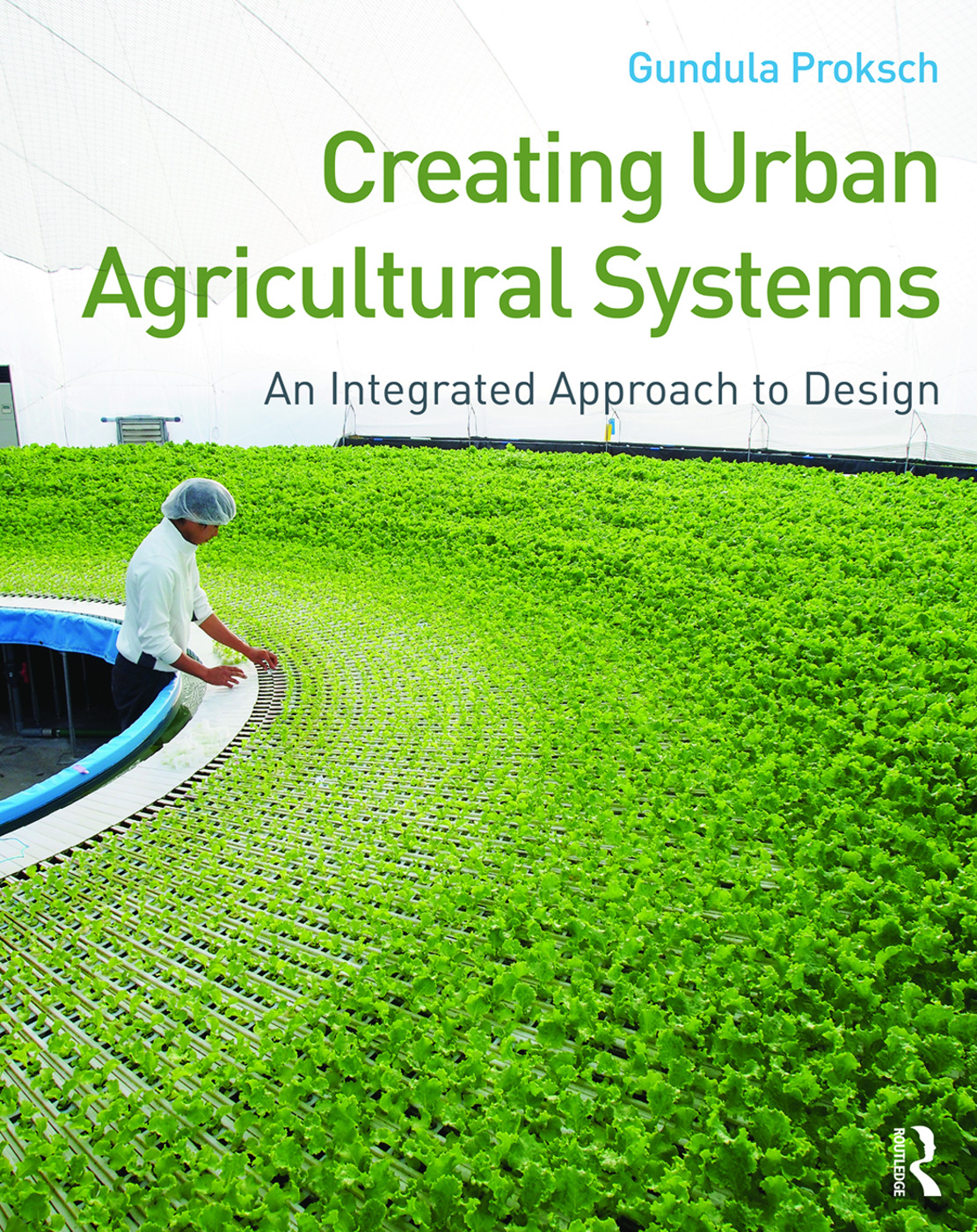 Creating Urban Agricultural Systems: An Integrated Approach to Design, 1st Edition (Paperback) book cover