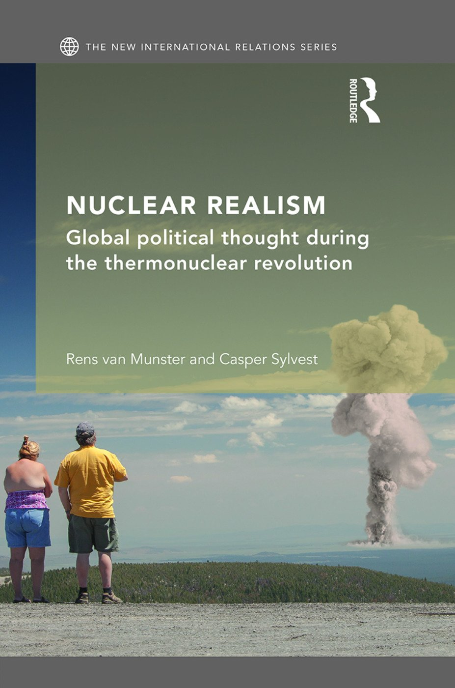 Nuclear Realism: Global political thought during the thermonuclear revolution, 1st Edition (Hardback) book cover