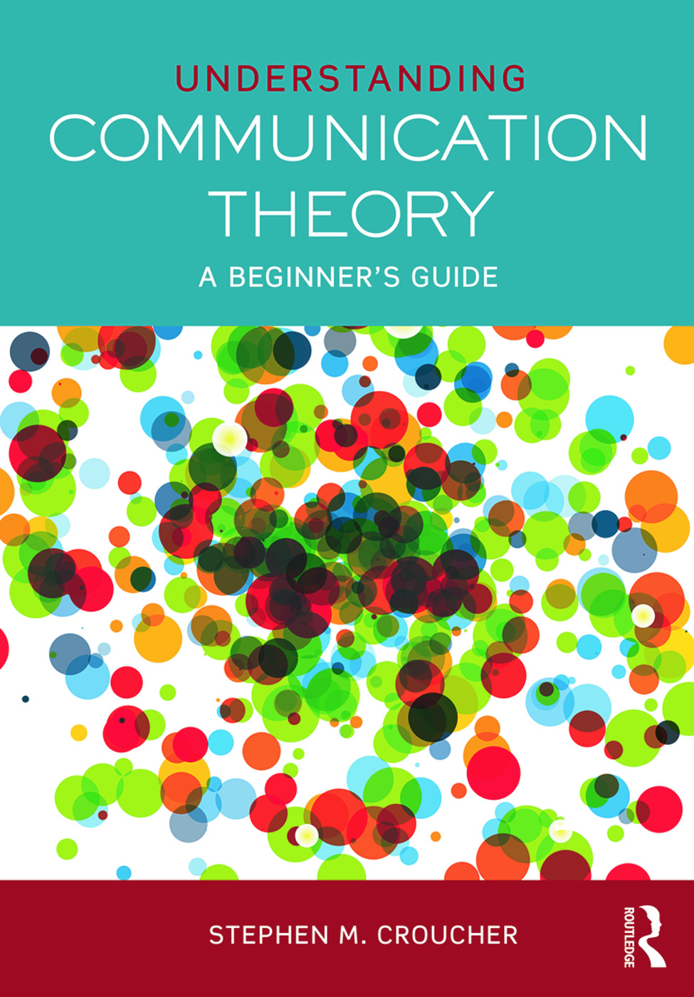 Understanding Communication Theory: A Beginner's Guide, 1st Edition (Paperback) book cover