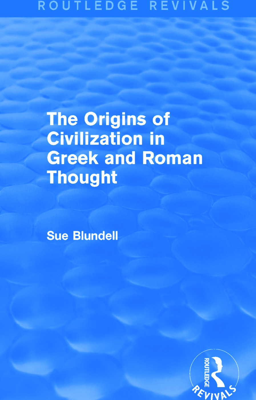 The Origins of Civilization in Greek and Roman Thought (Routledge Revivals) (Hardback) book cover