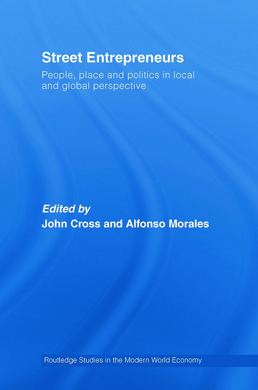 Street Entrepreneurs: People, Place, & Politics in Local and Global Perspective, 1st Edition (Paperback) book cover