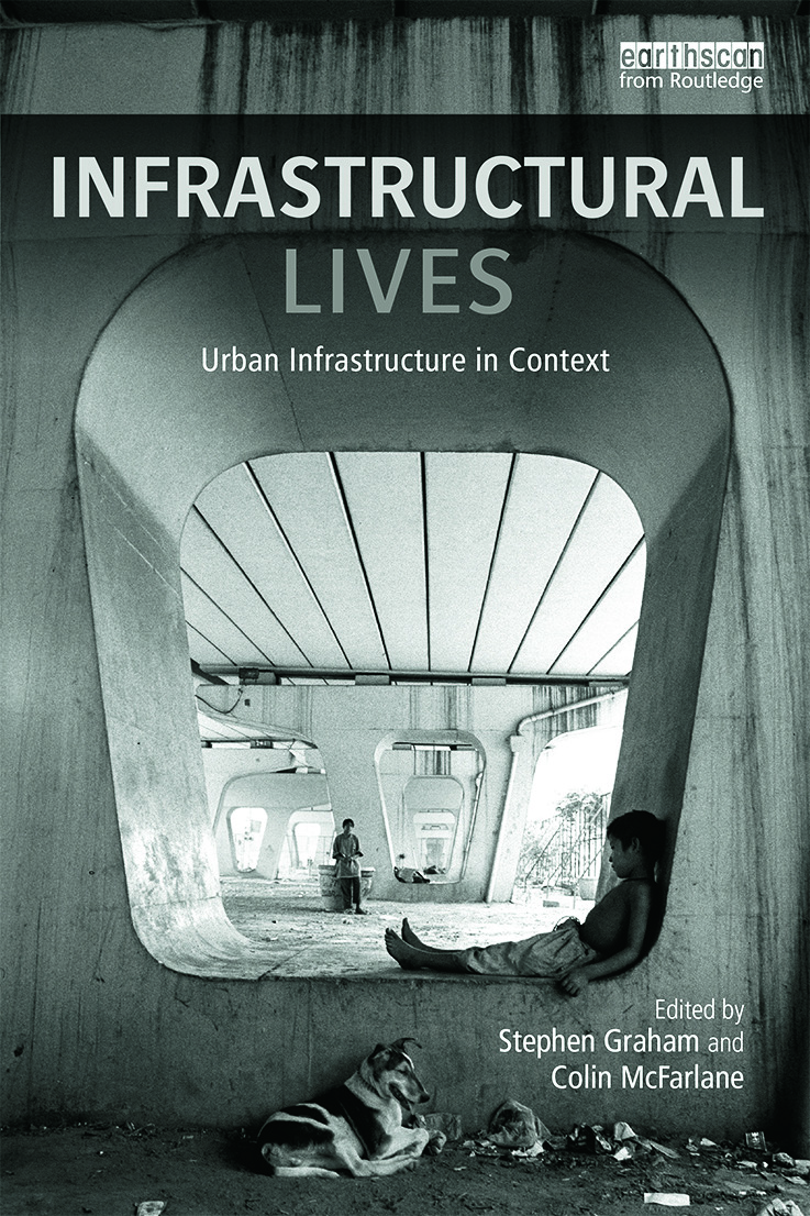 Infrastructural Lives: Urban Infrastructure in Context, 1st Edition (Paperback) book cover