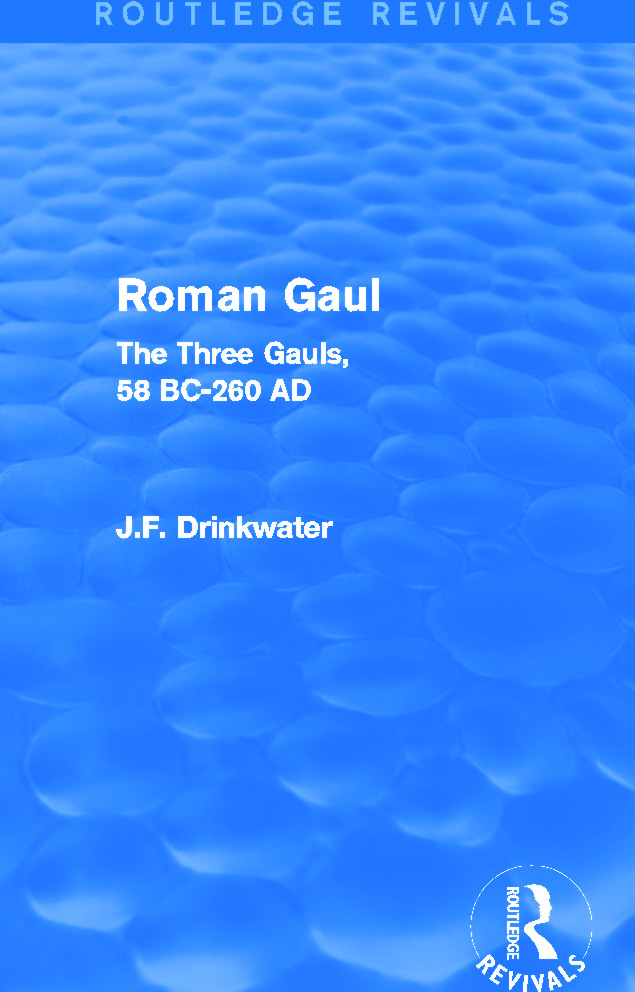 Roman Gaul (Routledge Revivals): The Three Provinces, 58 BC-AD 260, 1st Edition (Paperback) book cover
