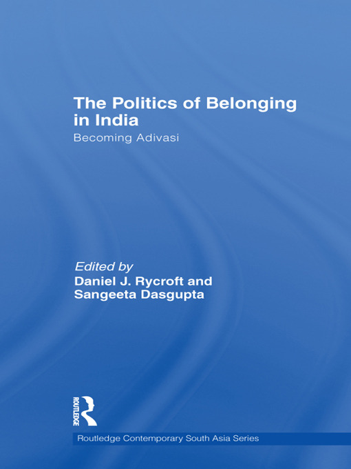 The Politics of Belonging in India: Becoming Adivasi, 1st Edition (Paperback) book cover
