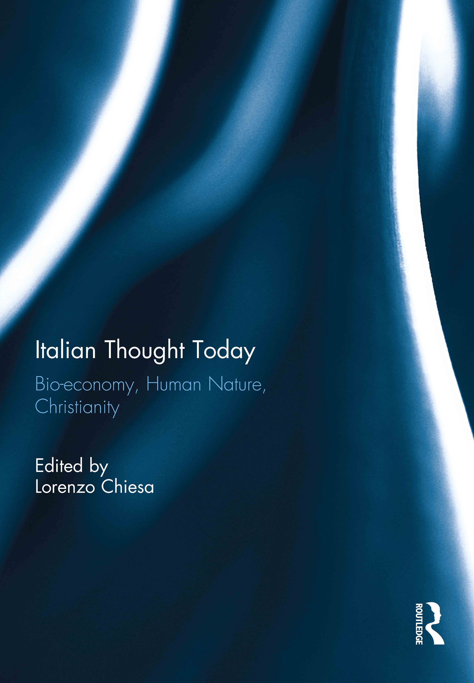Italian Thought Today: Bio-economy, Human Nature, Christianity (Hardback) book cover