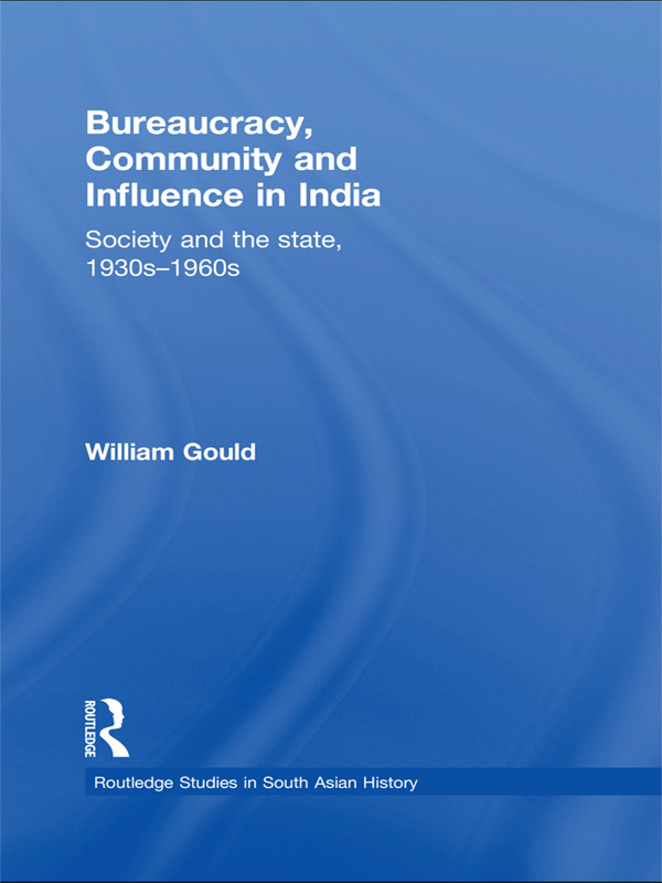 Bureaucracy, Community and Influence in India: Society and the State, 1930s - 1960s book cover