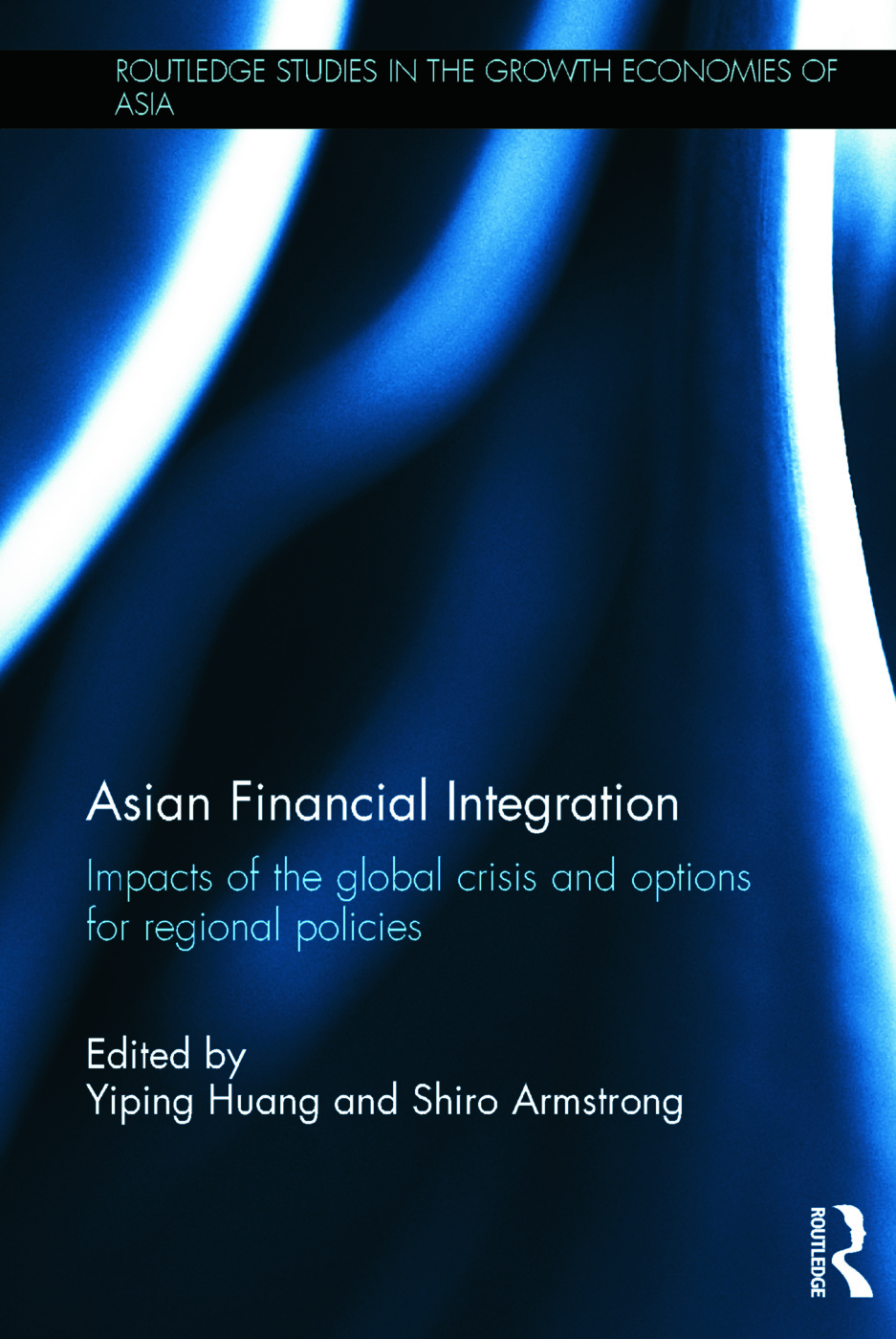 Asian Financial Integration: Impacts of the Global Crisis and Options for Regional Policies book cover