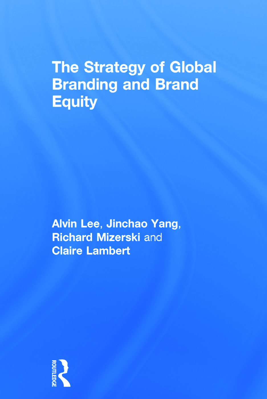 The Strategy of Global Branding and Brand Equity: 1st Edition (Hardback) book cover