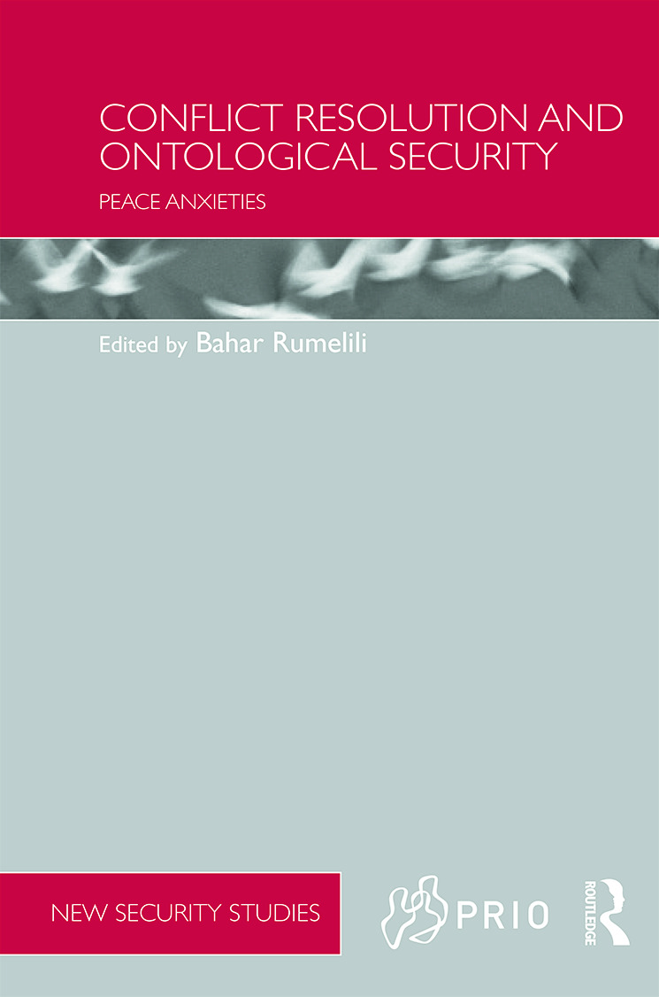 Conflict Resolution and Ontological Security: Peace Anxieties (Hardback) book cover