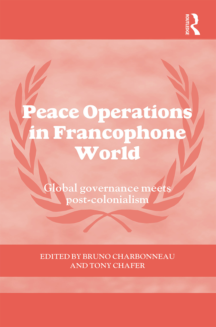 Peace Operations in the Francophone World: Global governance meets post-colonialism book cover