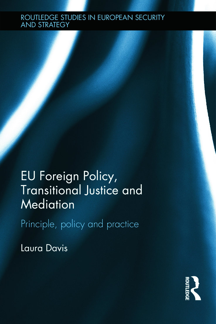 EU Foreign Policy, Transitional Justice and Mediation: Principle, Policy and Practice, 1st Edition (Hardback) book cover