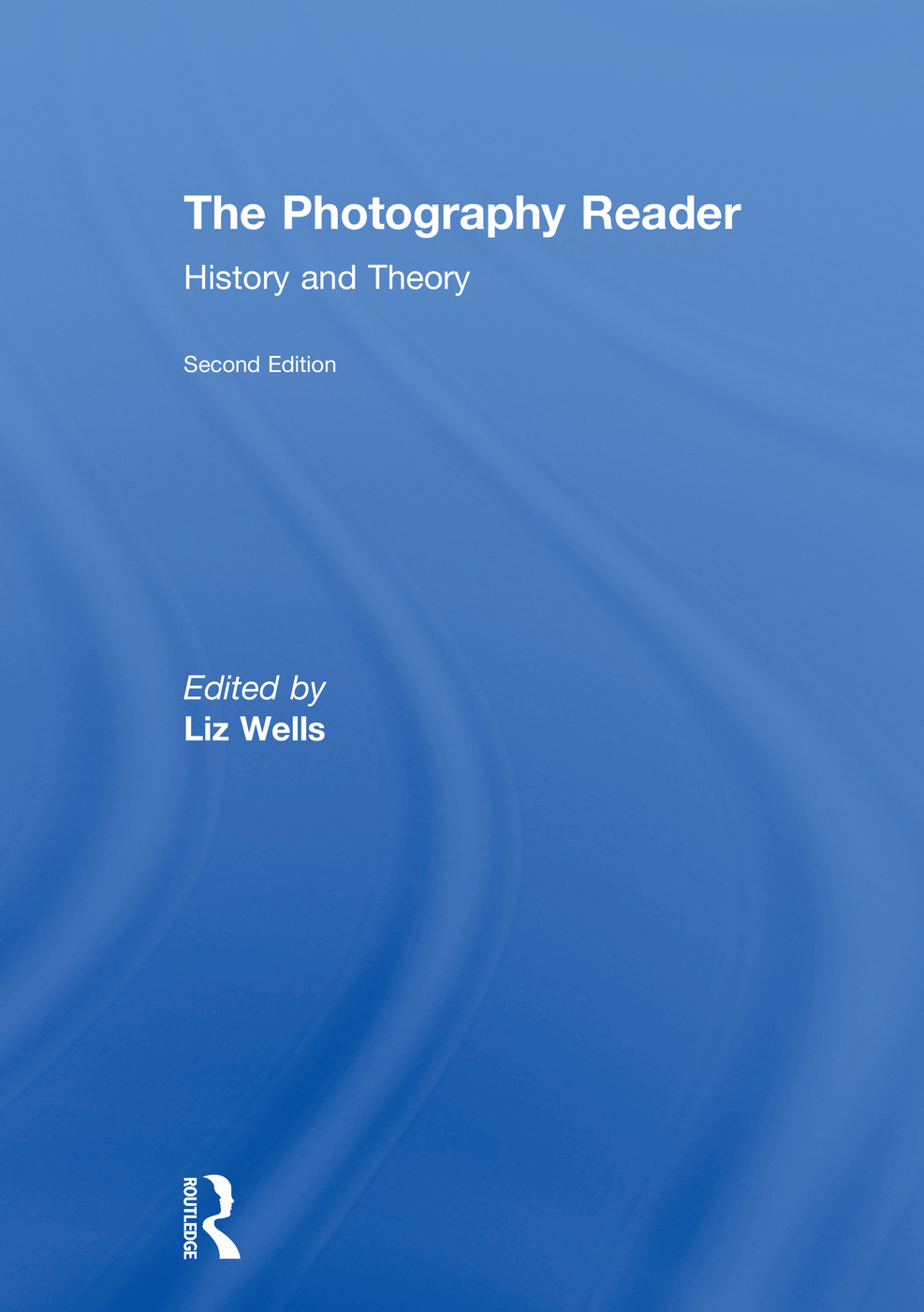 The Photography Reader: History and Theory, 2nd Edition (Hardback) book cover